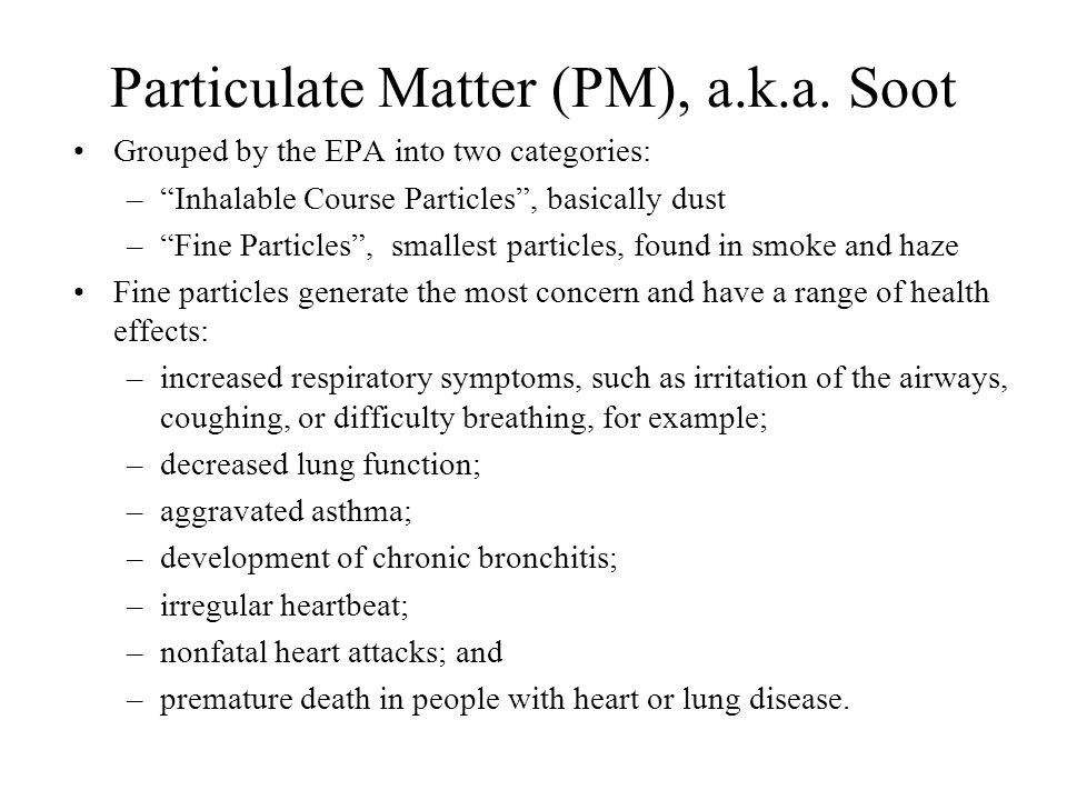 Particulate Matter (PM), a.k.a.