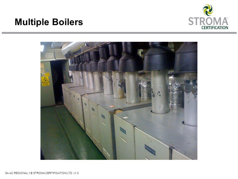 SA AC REGIONAL 1 © STROMA CERTIFICATION LTD v1.3 Multiple Boilers