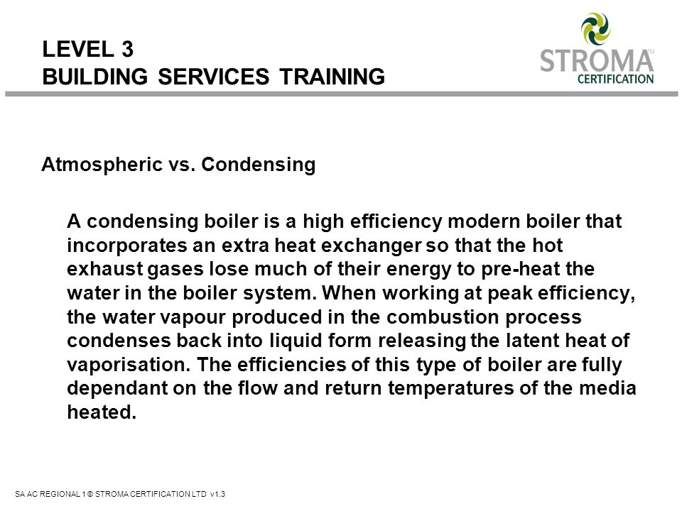 SA AC REGIONAL 1 © STROMA CERTIFICATION LTD v1.3 LEVEL 3 BUILDING SERVICES TRAINING De-Stratification Fans With any conventional heating system, natural convection increases the temperature gradient.