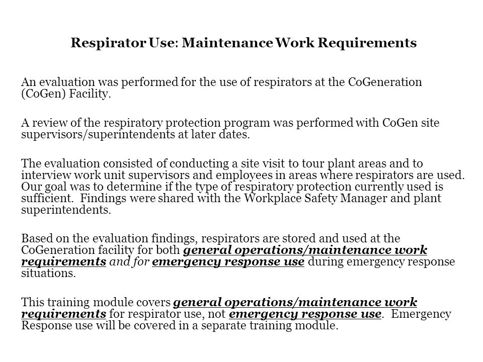 Review of Respirator Types Used North 7600 Series Full Face Air Purifying Respirator Operating and Maintenance Instructions Inspections: You are required to perform an inspection of the respirator prior to use.