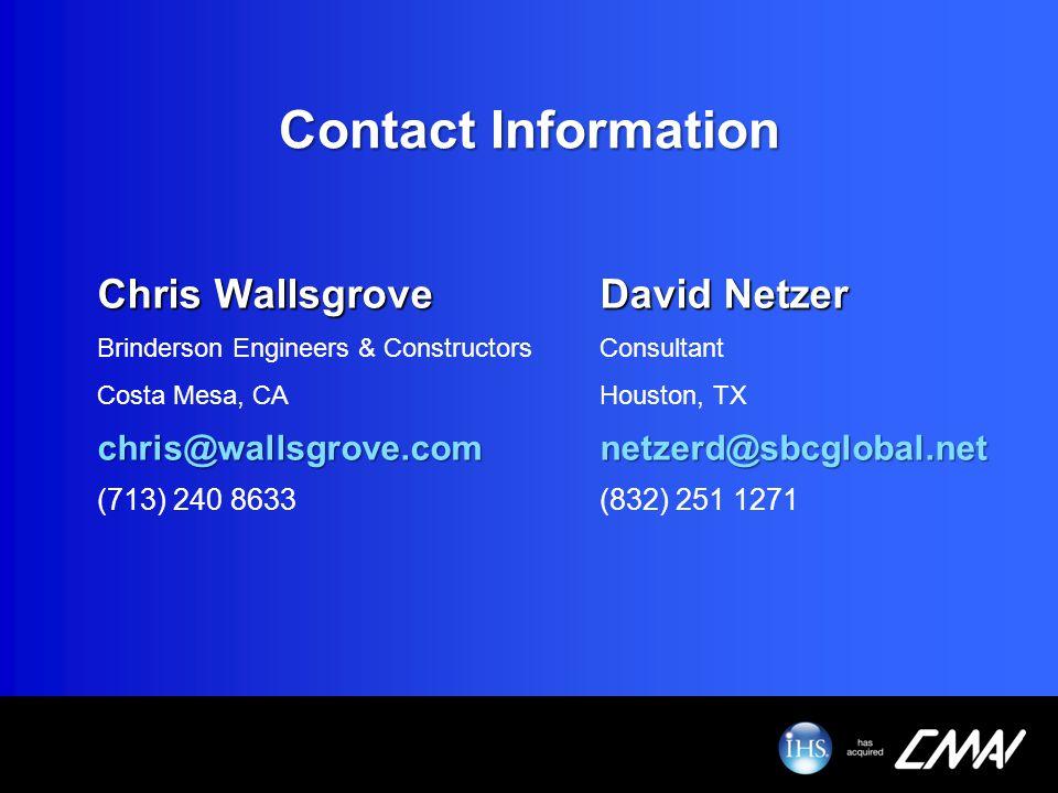 Contact Information Chris WallsgroveDavid Netzer Brinderson Engineers & ConstructorsConsultant Costa Mesa, CAHouston, TX chris@wallsgrove.comnetzerd@s