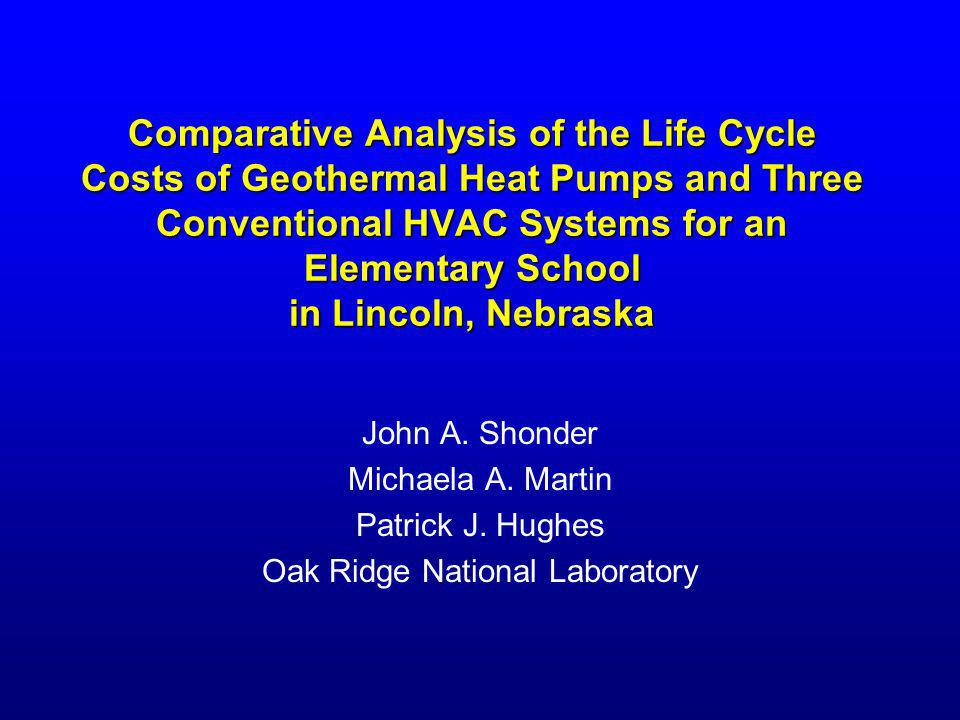 Comparative Analysis of the Life Cycle Costs of Geothermal Heat Pumps and Three Conventional HVAC Systems for an Elementary School in Lincoln, Nebrask