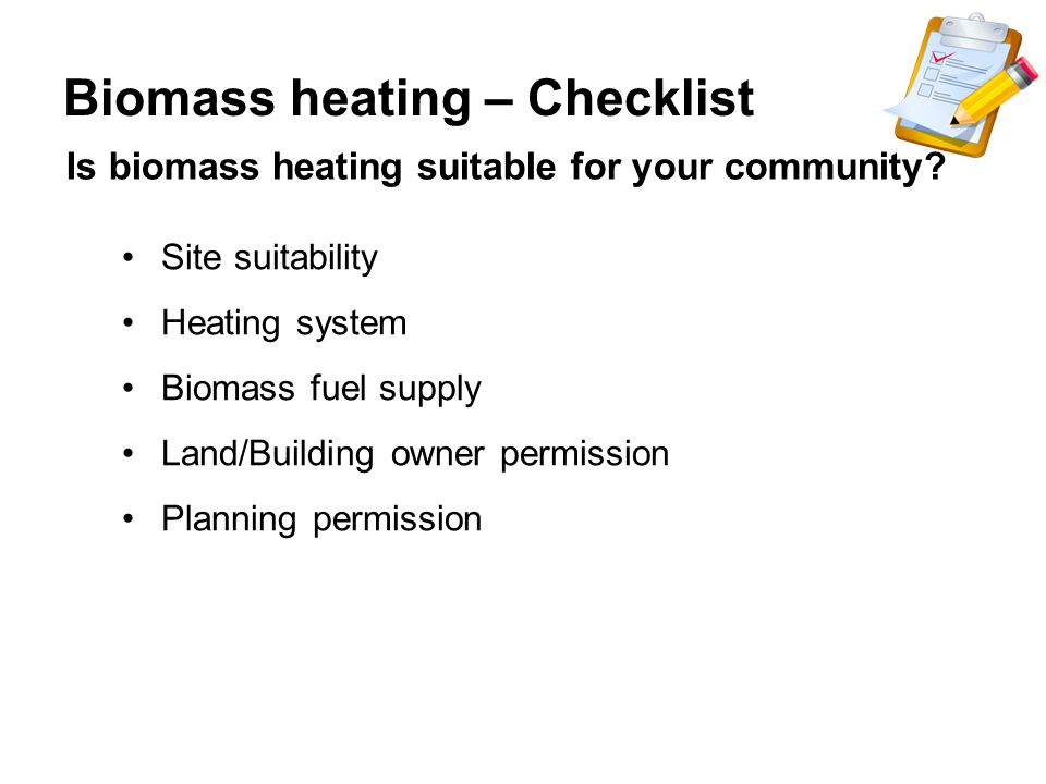 Biomass heating – Checklist Is biomass heating suitable for your community.
