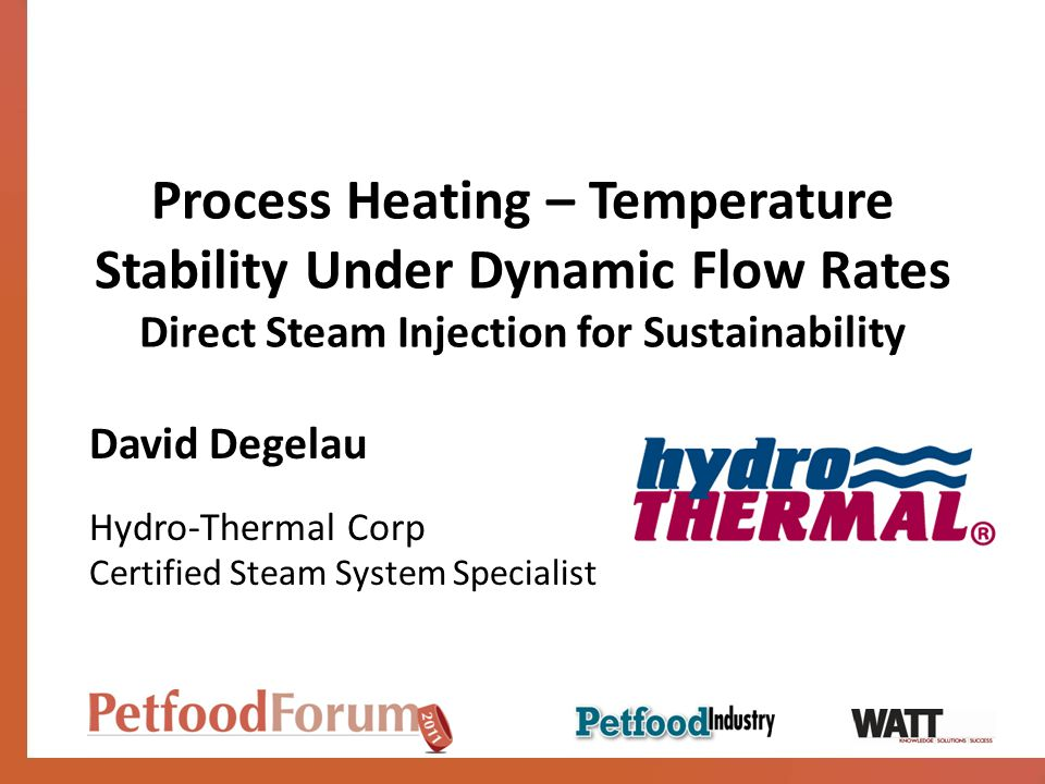 Presentation Summary Industrial heating methods Direct steam injection (DSI) basics Inherent properties for sustainability Case Studies -