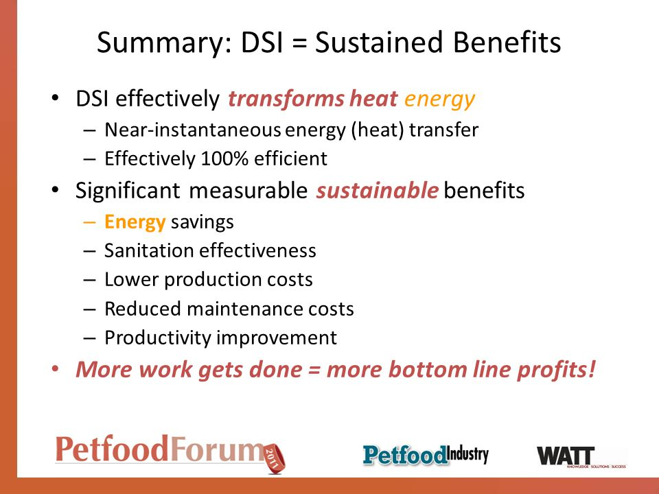 Summary: DSI = Sustained Benefits DSI effectively transforms heat energy – Near-instantaneous energy (heat) transfer – Effectively 100% efficient Sign