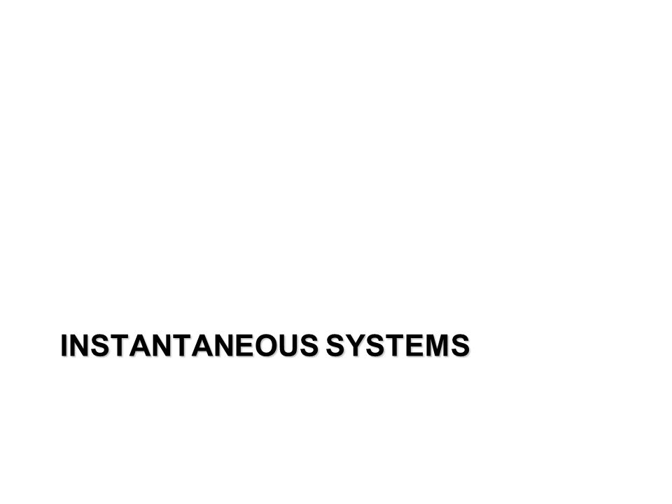 INSTANTANEOUS SYSTEMS