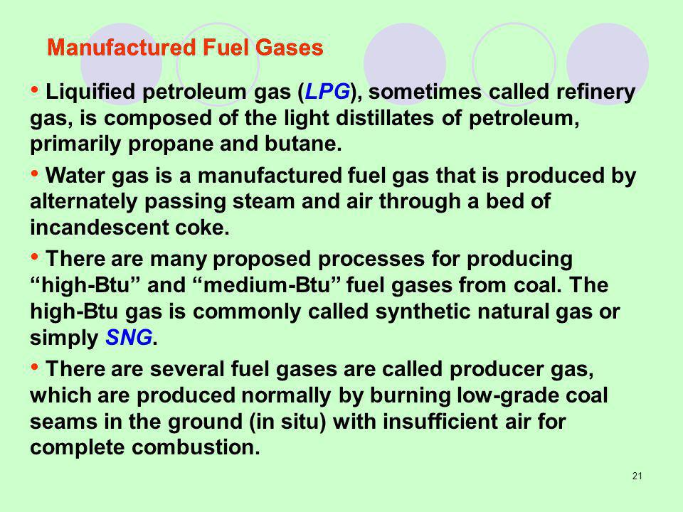 21 Liquified petroleum gas (LPG), sometimes called refinery gas, is composed of the light distillates of petroleum, primarily propane and butane.