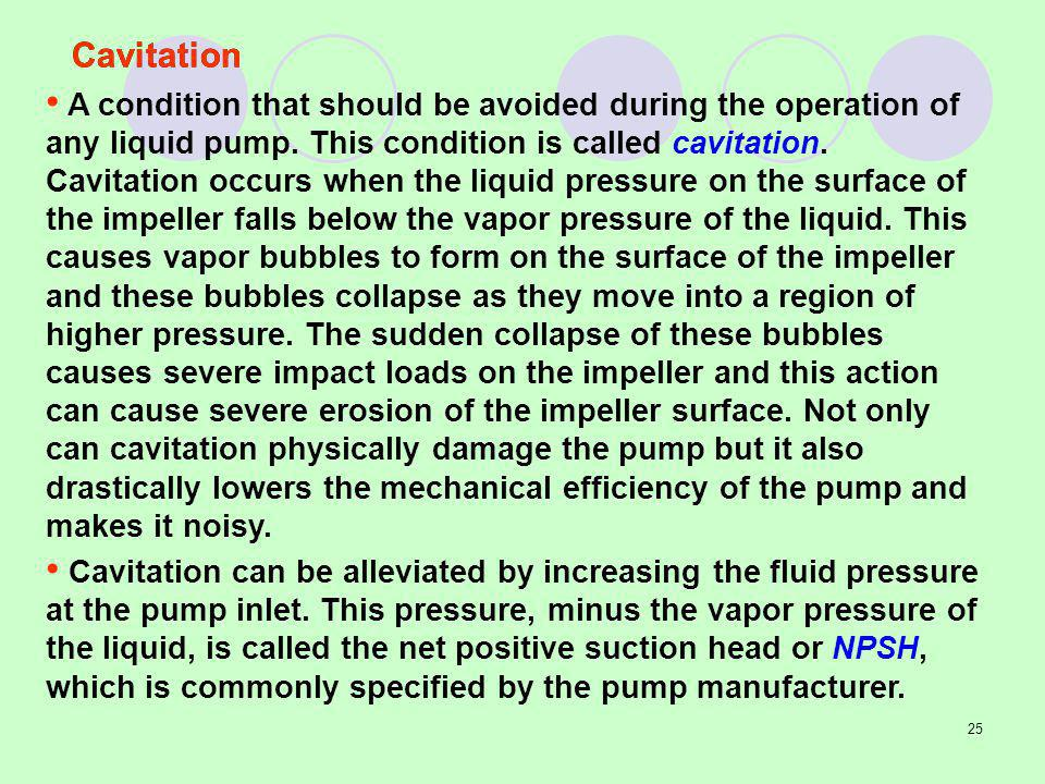 25 A condition that should be avoided during the operation of any liquid pump.