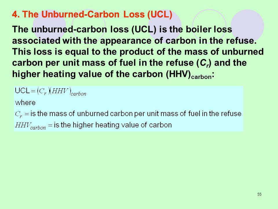 55 The unburned-carbon loss (UCL) is the boiler loss associated with the appearance of carbon in the refuse.