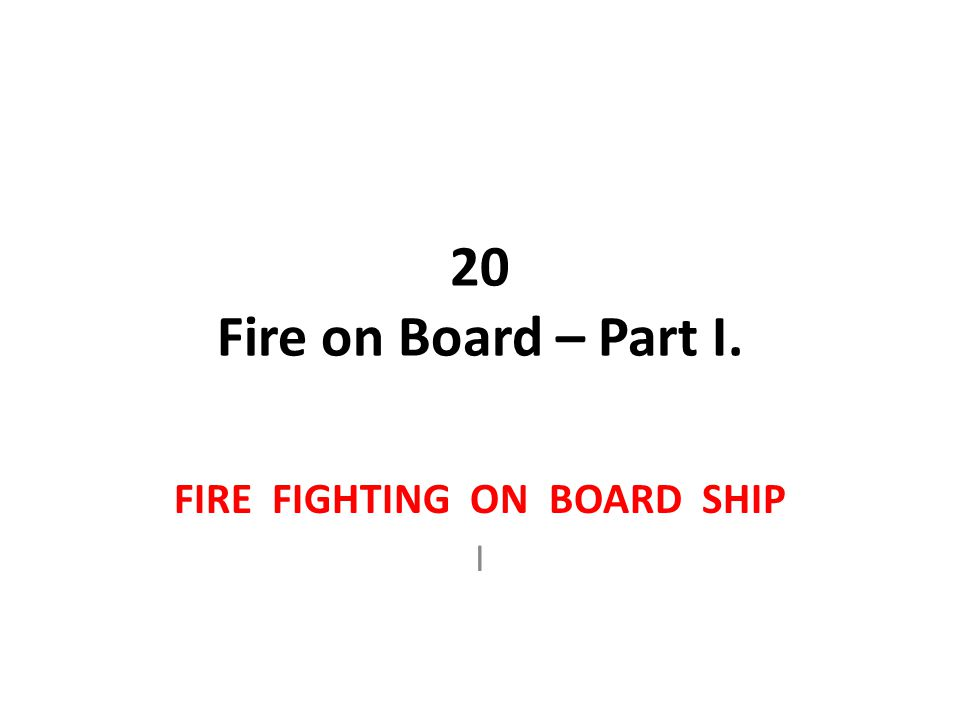 A fire on a ship is one of the most dangerous incidents which can happen on board.