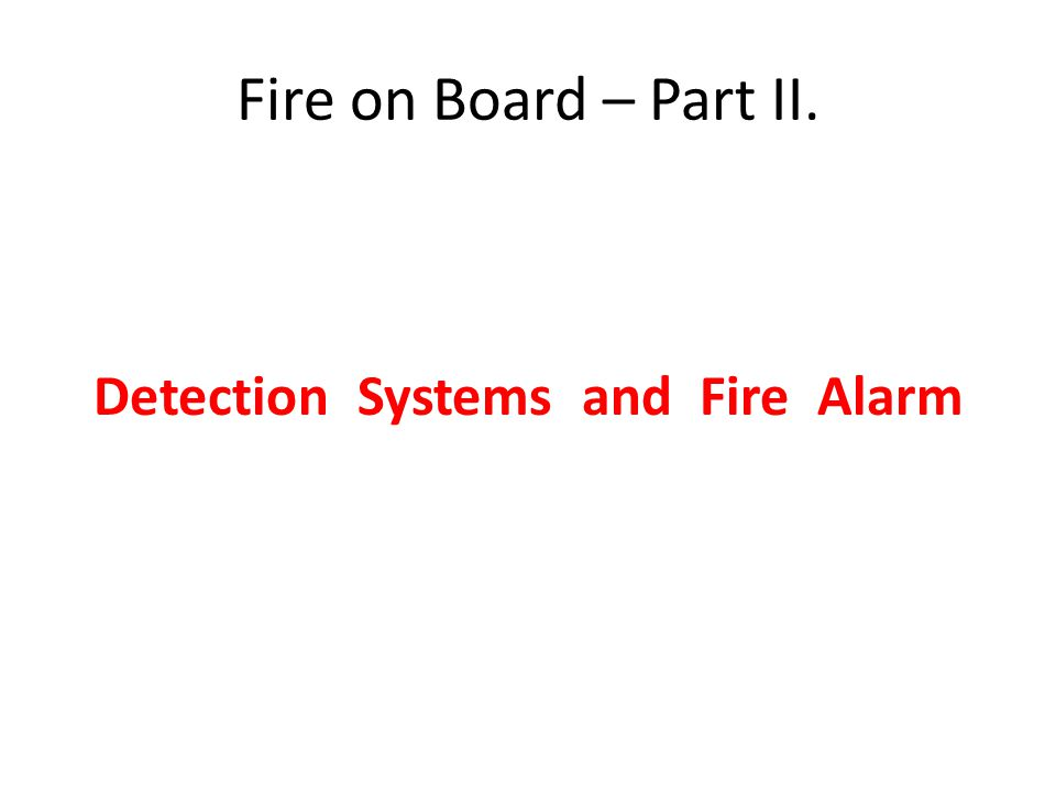 Fire on Board – Part II. Detection Systems and Fire Alarm