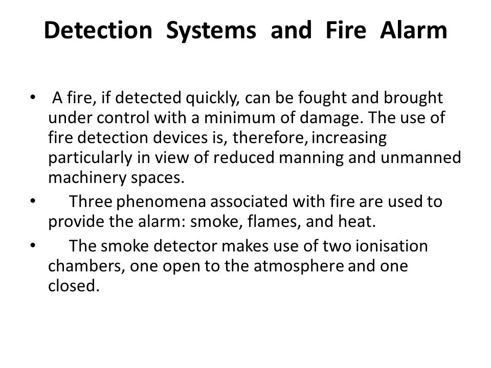 A fire, if detected quickly, can be fought and brought under control with a minimum of damage. The use of fire detection devices is, therefore, increa