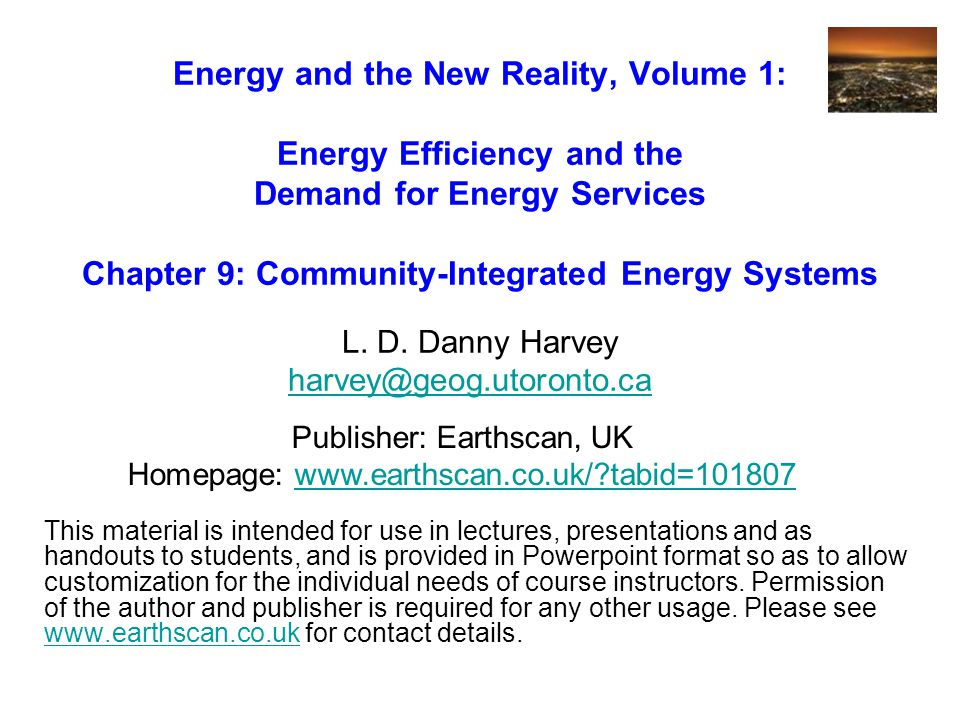 Energy and the New Reality, Volume 1: Energy Efficiency and the Demand for Energy Services Chapter 9: Community-Integrated Energy Systems L.