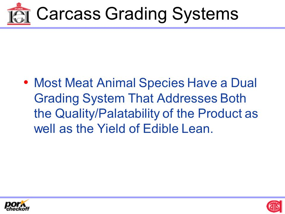 Lean Quality Lean Quantity Carcass Evaluation of: