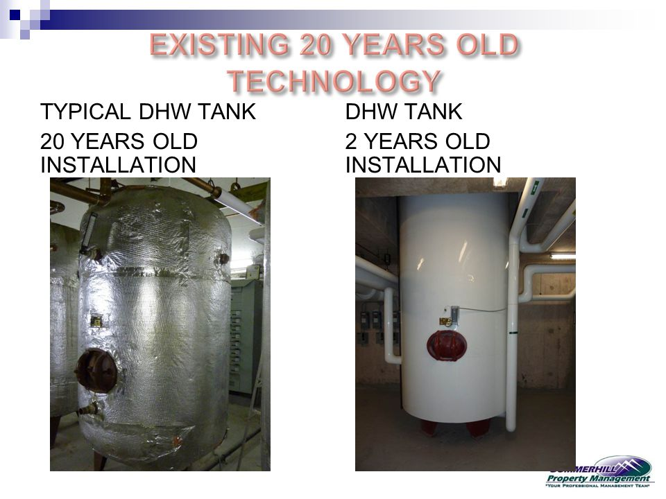 TYPICAL DHW TANK 20 YEARS OLD INSTALLATION DHW TANK 2 YEARS OLD INSTALLATION