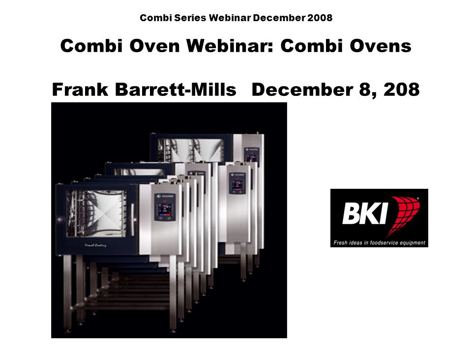 Combi Ovens Program Equipment overview Specific Operational Information C/CPE K/KPE Features Competition How To sell Summery
