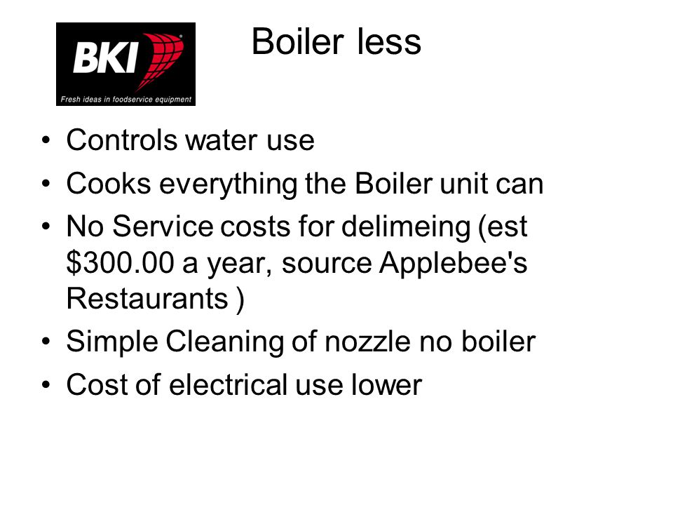 Bi Combi You are the only supplier of a combi that can switch from Boiler to Boiler-less with three key strokes Energy savings of 20% when in Boiler less mode Water savings.5 gal hr for C/CPE units K units 2.5 gal hr.