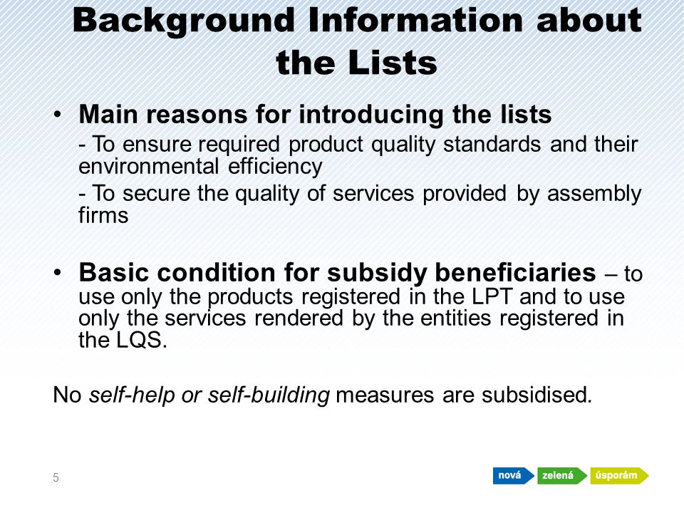 Background Information about the Lists Main reasons for introducing the lists - To ensure required product quality standards and their environmental e