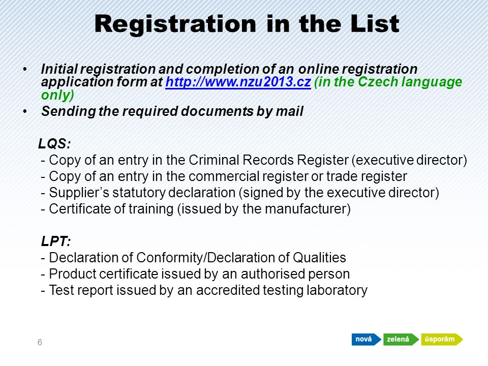 LPT– Checking Documentation and Parameters Verified for Individual Product Categories a)Checking parameters and data in the online application b)Checking fulfilment of the required parameters according to the test report and certificate c)Verifying accuracy of documents (ID number, certifying bodys accreditation, compliance with legislation)