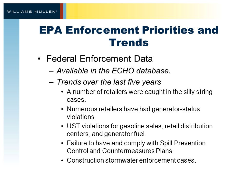 EPA Enforcement Priorities and Trends Federal Enforcement Data –Available in the ECHO database. –Trends over the last five years A number of retailers