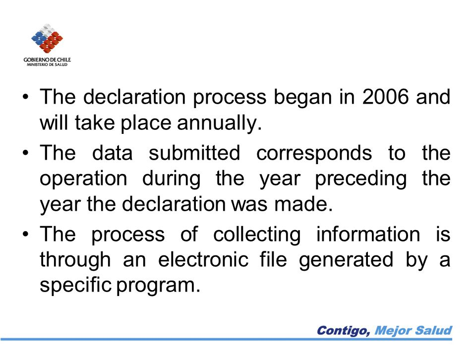 The declaration process began in 2006 and will take place annually.