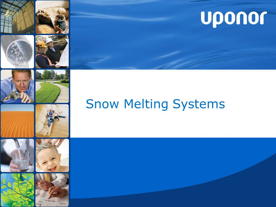 10 June 2014©Uponor1 Snow Melting Systems
