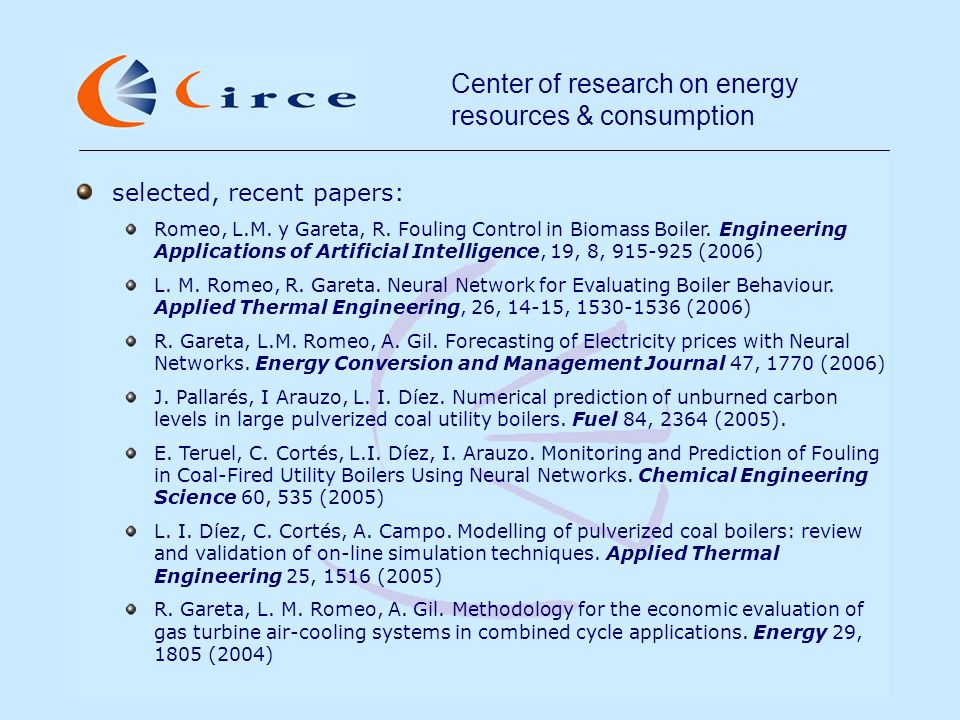 Center of research on energy resources & consumption selected, recent papers: Romeo, L.M.