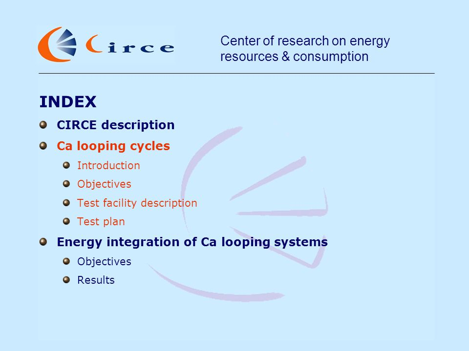 Center of research on energy resources & consumption Ca looping systems.
