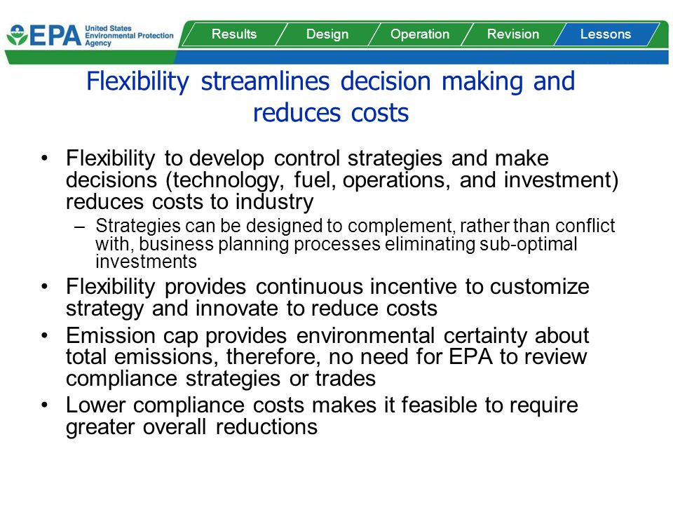 Flexibility streamlines decision making and reduces costs Flexibility to develop control strategies and make decisions (technology, fuel, operations,