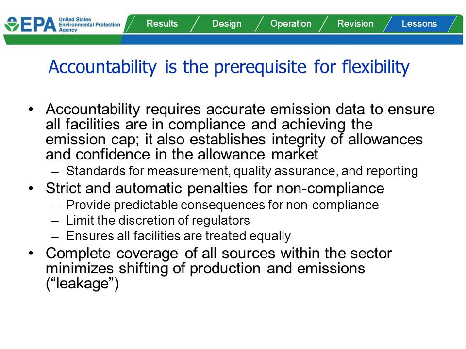 Accountability is the prerequisite for flexibility Accountability requires accurate emission data to ensure all facilities are in compliance and achie