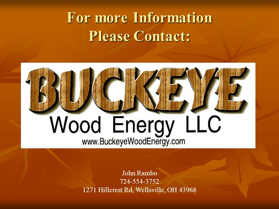 For more Information Please Contact: John Rambo 724-554-3752 1271 Hillcrest Rd, Wellsville, OH 43968