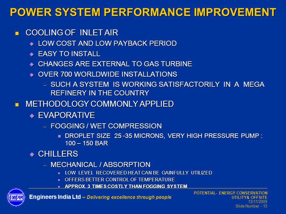 POTENTIAL- ENERGY CONSERVATION UTILITY& OFFSITE 13/11/2009 Slide Number - 13 Engineers India Ltd – Delivering excellence through people COOLING OF INL