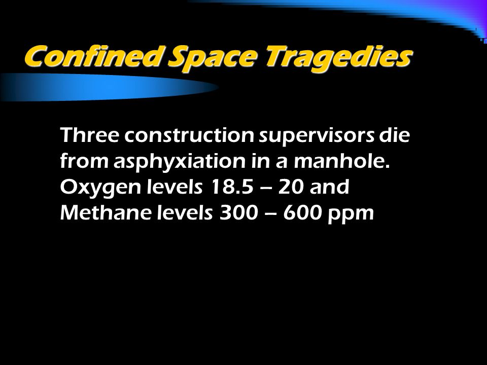 Oxygen Enrichment o O 2 levels above 23.5% are considered Oxygen Enriched.