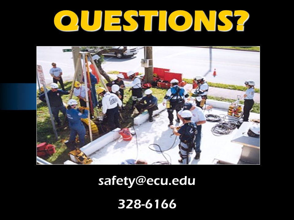 QUESTIONS QUESTIONS safety@ecu.edu 328-6166