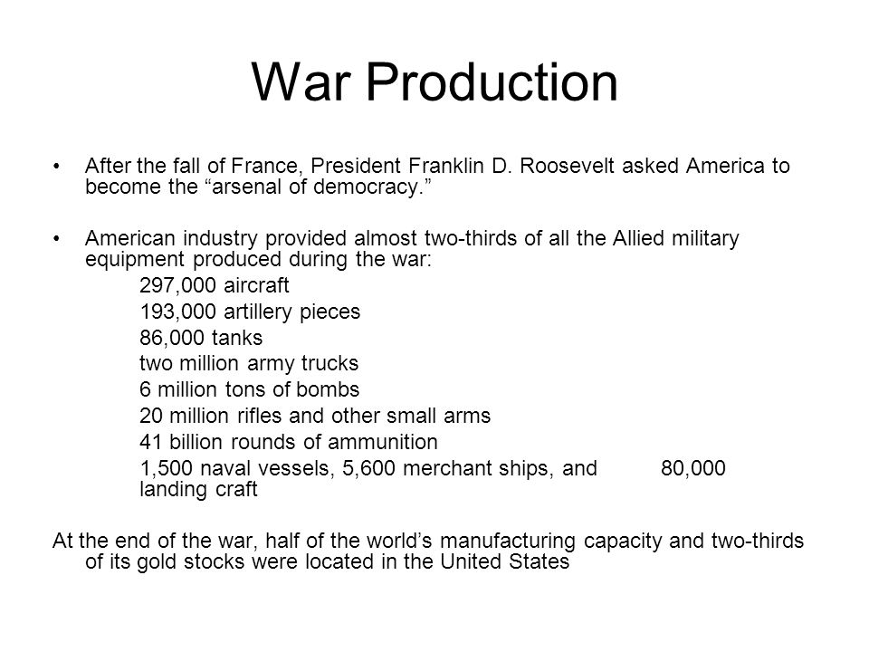 War Production After the fall of France, President Franklin D.