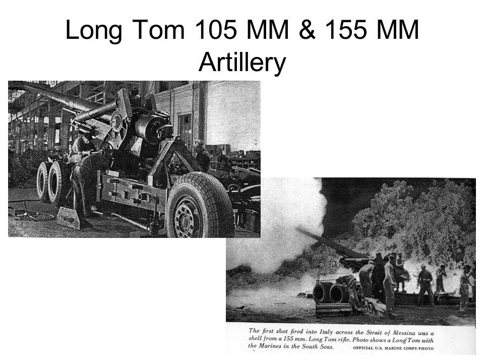 Long Tom 105 MM & 155 MM Artillery