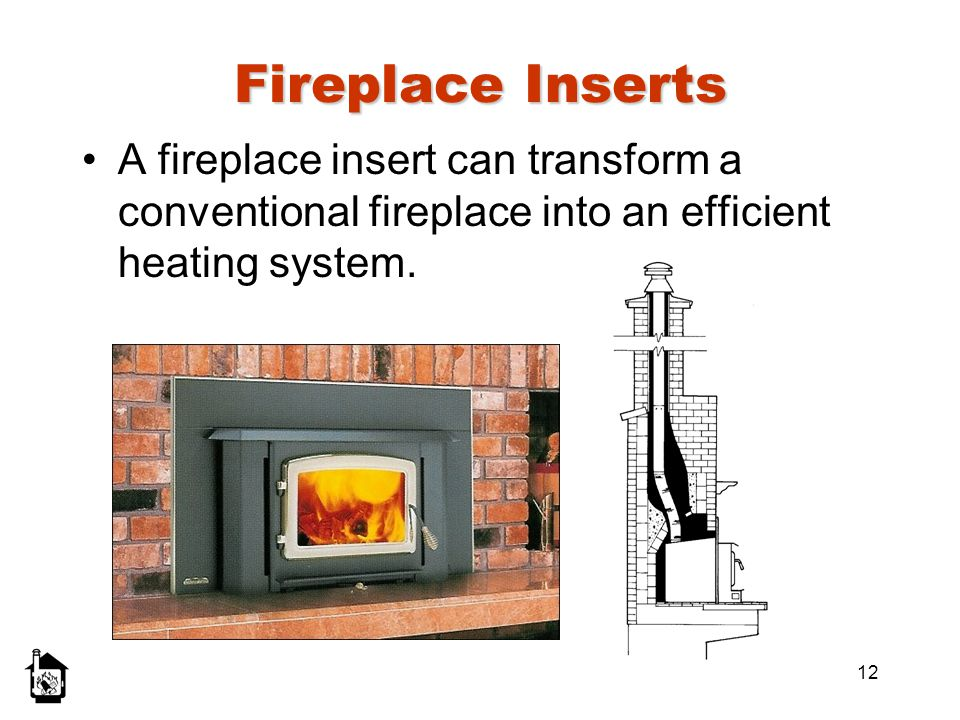 12 Fireplace Inserts A fireplace insert can transform a conventional fireplace into an efficient heating system.