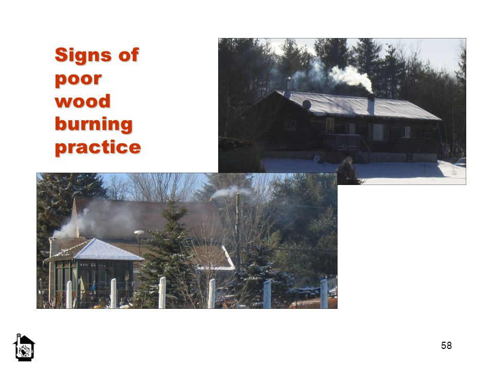 58 Signs of poor wood burning practice