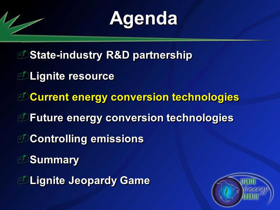 State-industry R&D partnership Lignite resource Current energy conversion technologies Future energy conversion technologies Controlling emissions Sum