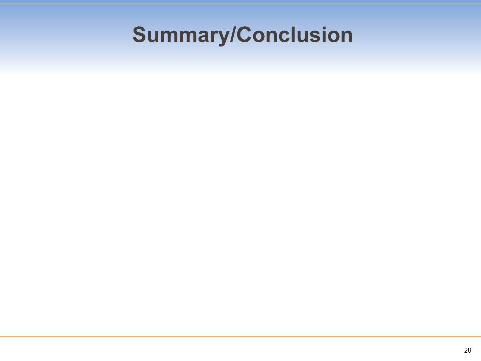 28 Summary/Conclusion