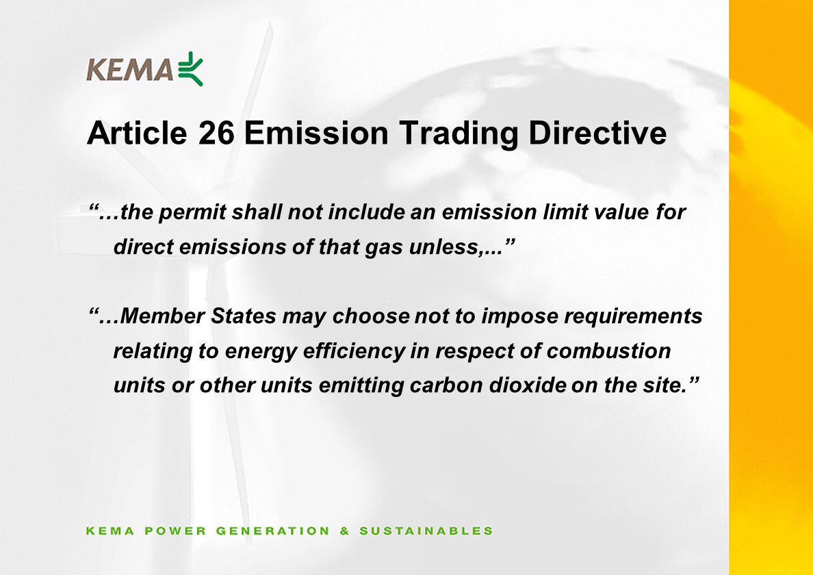 Article 26 Emission Trading Directive …the permit shall not include an emission limit value for direct emissions of that gas unless,...