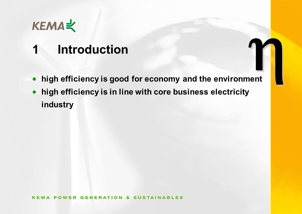 1Introduction high efficiency is good for economy and the environment high efficiency is in line with core business electricity industry