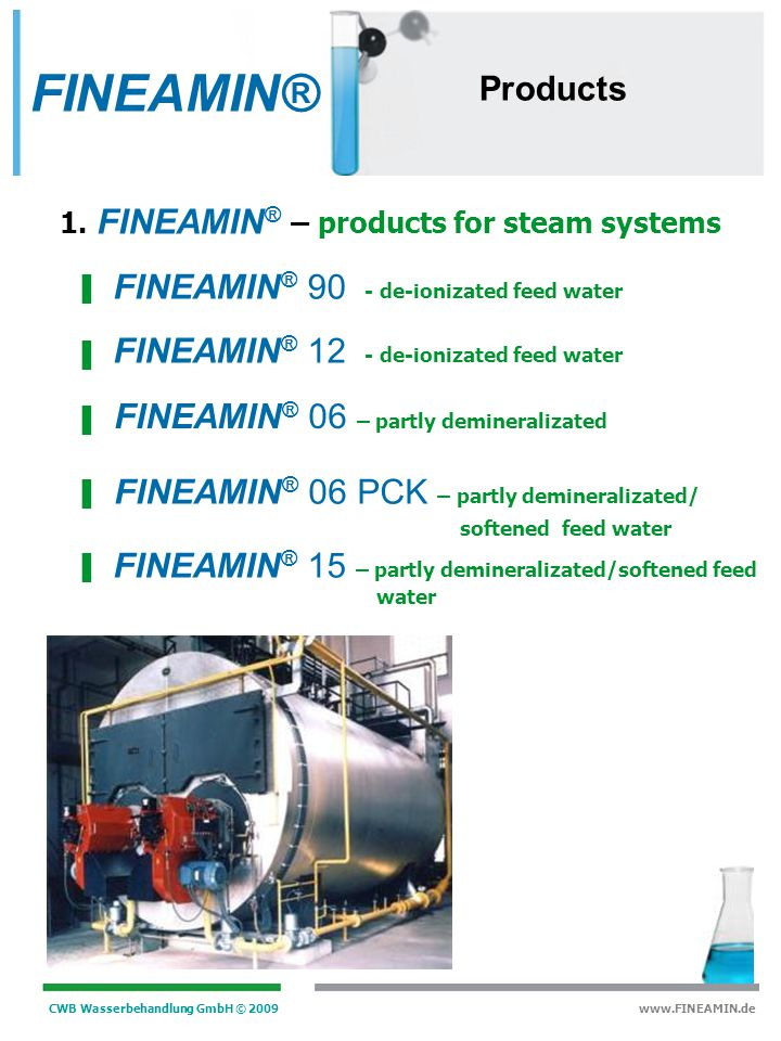 CWB Wasserbehandlung GmbH © 2009 www.FINEAMIN.de Advancement of the turbine rating Elimination of deposits in a 25 MW turbine FINEAMIN® Mode of operation
