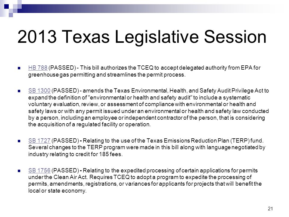 2013 Texas Legislative Session HB 788 (PASSED) - This bill authorizes the TCEQ to accept delegated authority from EPA for greenhouse gas permitting and streamlines the permit process.