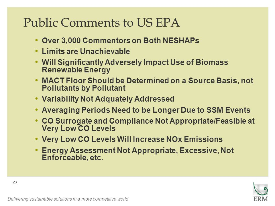 Delivering sustainable solutions in a more competitive world 23 Public Comments to US EPA Over 3,000 Commentors on Both NESHAPs Limits are Unachievabl