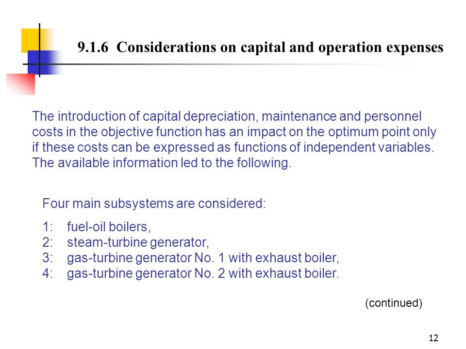 12 9.1.6 Considerations on capital and operation expenses The introduction of capital depreciation, maintenance and personnel costs in the objective f