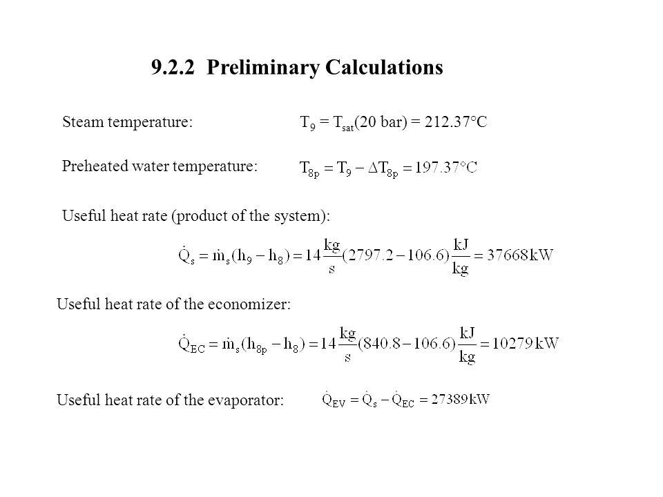 9.2.2 Preliminary Calculations Steam temperature: Preheated water temperature: Useful heat rate (product of the system): Useful heat rate of the econo