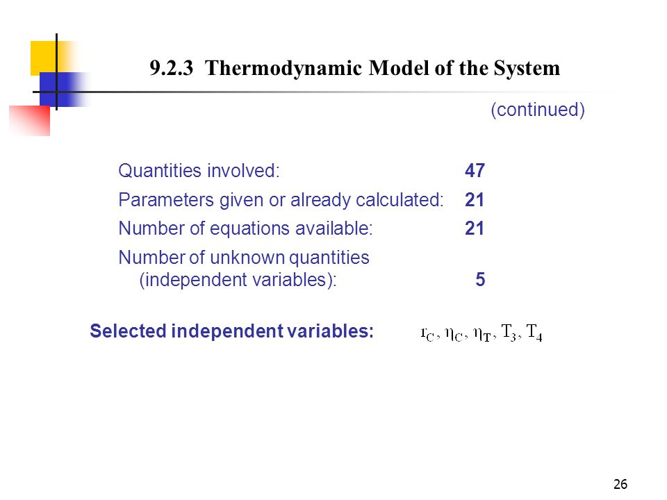26 (continued) Quantities involved: 47 Parameters given or already calculated:21 Number of equations available: 21 Number of unknown quantities (indep