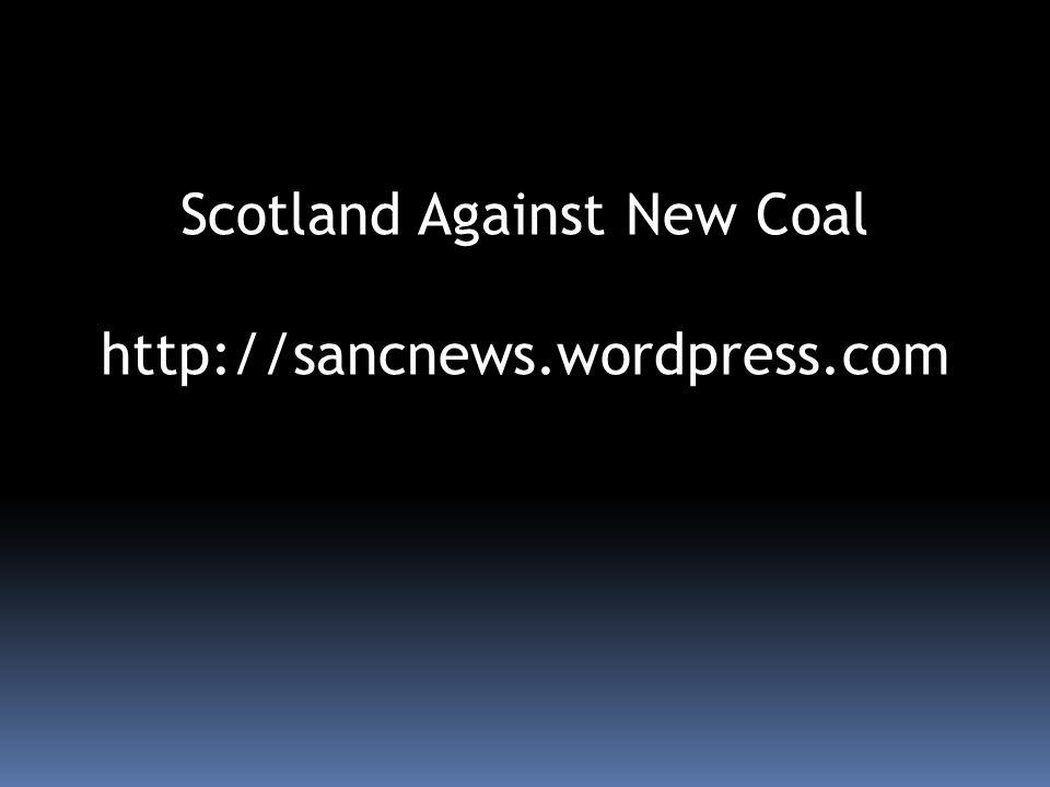Scotland Against New Coal http://sancnews.wordpress.com