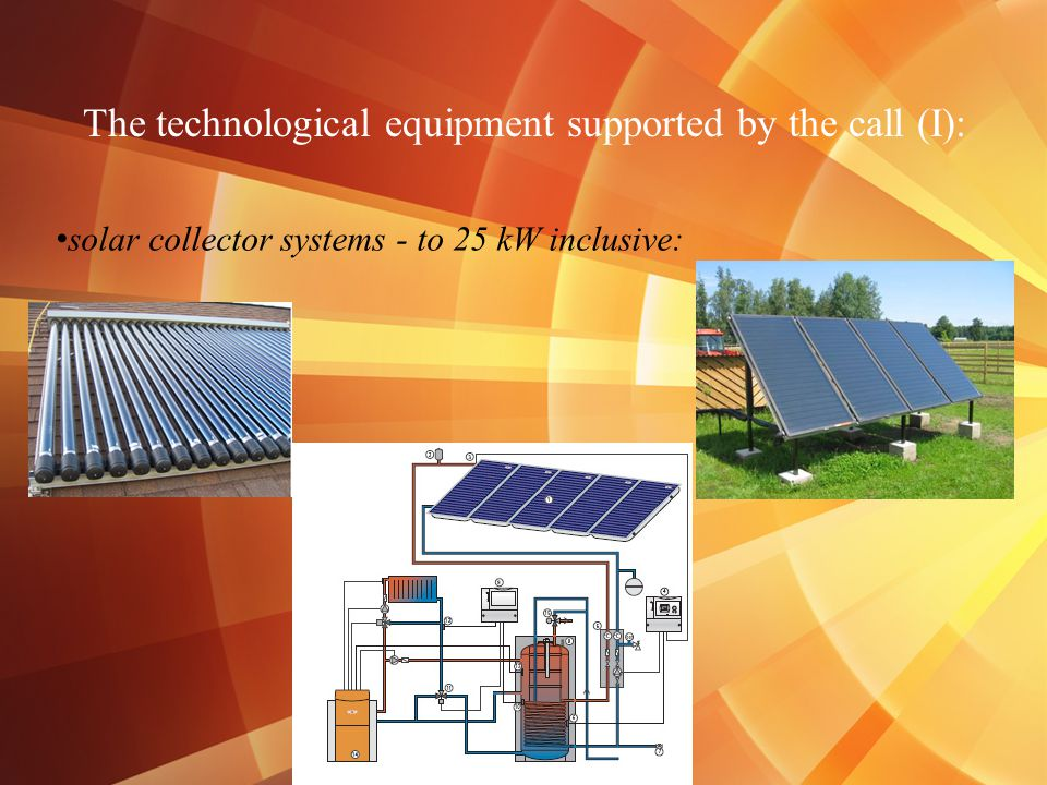 The technological equipment supported by the call (I): solar collector systems - to 25 kW inclusive: